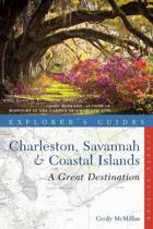 Explorer's Guide Charleston, Savannah & Coastal Islands