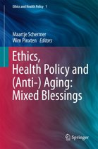 Ethics, Health Policy and (Anti-) Aging: Mixed Blessings