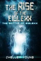 The Rise of the Eiglexx