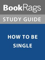 Summary & Study Guide: How to Be Single