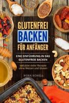 Glutenfrei Backen F r Anf nger