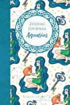 Zodiac Journal - Aquarius: Astrology January February Constellation Warrior Goddess Nymph Journal Notebook Diary College-Ruled