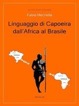 Linguaggio di Capoeira dall'Africa al Brasile