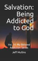Salvation: Being Addicted to God