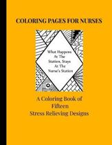 Coloring Pages For Nurses: A Coloring Book Of Fifteen Stress Relieving Designs