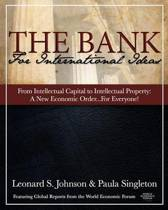 The Bank for International Ideas - From Intellectual Capital to Intellectual Property