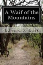 A Waif of the Mountains