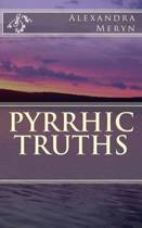 Pyrrhic Truths