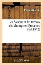 Les Saisons Et Les Travaux Des Champs En Provence