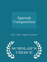 Spanish Composition - Scholar's Choice Edition