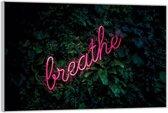 Plexiglas – Neon 'Breathe'– 90x60 (Wanddecoratie op Plexiglas)