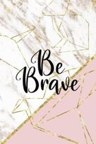 Be Brave: Origami Notebook Journal Composition Blank Lined Diary Notepad 120 Pages Paperback Pink Marble