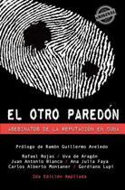 El Otro Paredon. Asesinatos de La Reputacion En Cuba