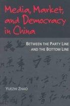 Media, Market, and Democracy in China