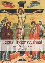 Jezus' Passieverhaal In 16 Iconen