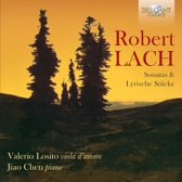 Robert Lach: Sonatas & Lyrische Stu
