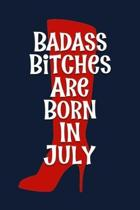 Badass Bitches are Born In July: Funny Birthday Journal