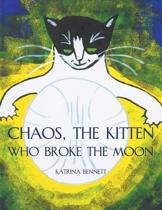 Chaos, the Kitten Who Broke the Moon