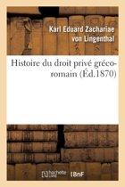 Histoire Du Droit Priv� Gr�co-Romain