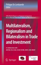 Multilateralism, Regionalism and Bilateralism in Trade and Investment
