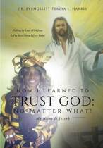 How I Learned to Trust God No Matter What