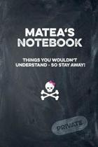 Matea's Notebook Things You Wouldn't Understand So Stay Away! Private