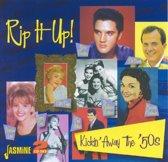 Rip It Up! Kickin' Away The '50S