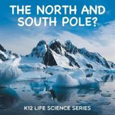 The North and South Pole?