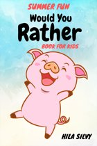 Summer Fun : Would You Rather Book For Kids