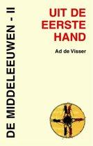 Uit de eerste hand 4 - De Middeleeuwen II