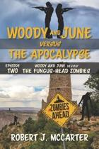 Woody and June versus the Fungus-Head Zombies