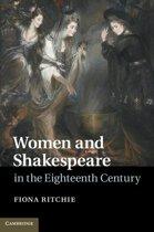 Women and Shakespeare in the Eighteenth Century