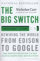 The Big Switch - Rewiring the World, from Edison to Google