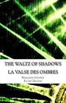 The Waltz of Shadows