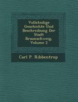 Vollst Ndige Geschichte Und Beschreibung Der Stadt Braunschweig, Volume 2