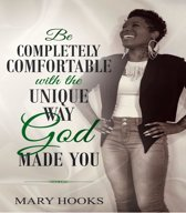 Be Completely Comfortable with the Unique Way God Made You
