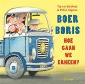 Boek cover Boer Boris - Boer Boris, hoe gaan we erheen? van Ted van Lieshout