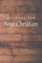 Journal For Boys Christian: Boys Christian Journal / Notebook / Diary for Birthday Gift or Christmas with Wood Theme