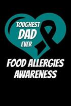 Toughest Dad Ever Food Allergies Awareness: Food Allergy Journal 6x9 120 Pages Blank Lined Paperback