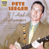 Pete Seeger: If I Had A Hammer
