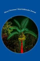 Merry Christmas! Mele Kalikimaka! Journal