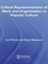 Critical Representations of Work and Organization in Popular Culture