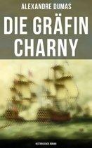 Die Gräfin Charny: Historischer Roman