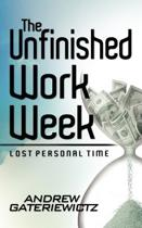 The Unfinished Work Week