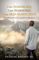 I Am Somebody, I Am Someone, I Am Self-Sufficient