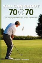 You Can Shoot 70 at 70