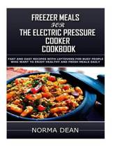 Freezer Meals for the Electric Pressure Cooker
