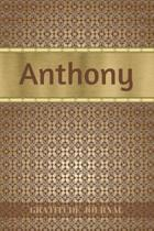 Anthony Gratitude Journal: Personalized with Name and Prompted. 5 Minutes a Day Diary for Men