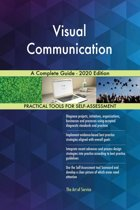 Visual Communication A Complete Guide - 2020 Edition