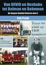 De Haagse Voetbal Historie 5 - Van DEVJO en Dusbaba tot Bolman en Bohemen